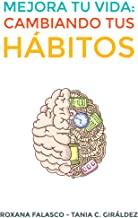 Mejora tu vida: Cambiando tus hábitos